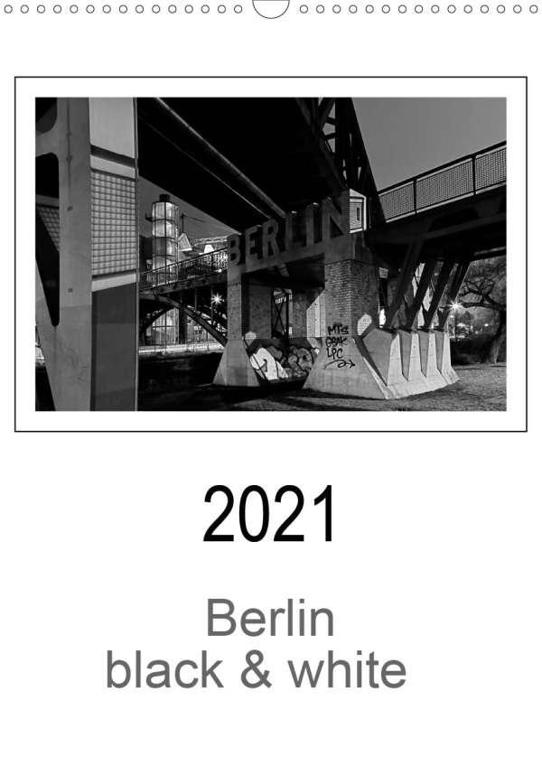 Manfred Schwendler: Berlin black & white (Wandkalender ...