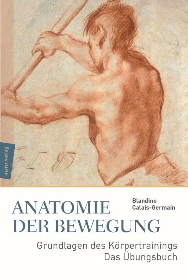Anatomie der Bewegung - Blandine Calais-Germain (Buch) – jpc