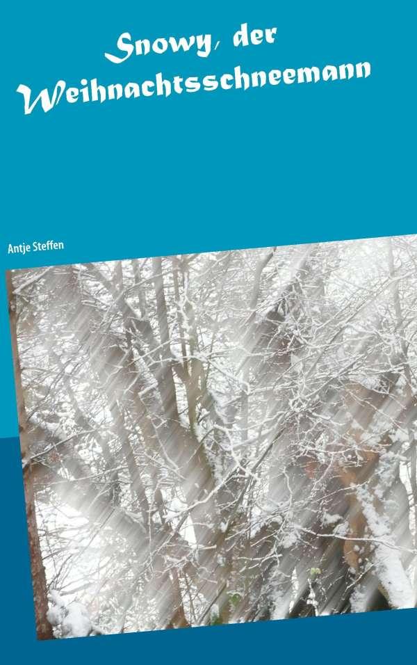Snowy, der Weihnachtsschneemann - Antje Steffen (Buch) – jpc