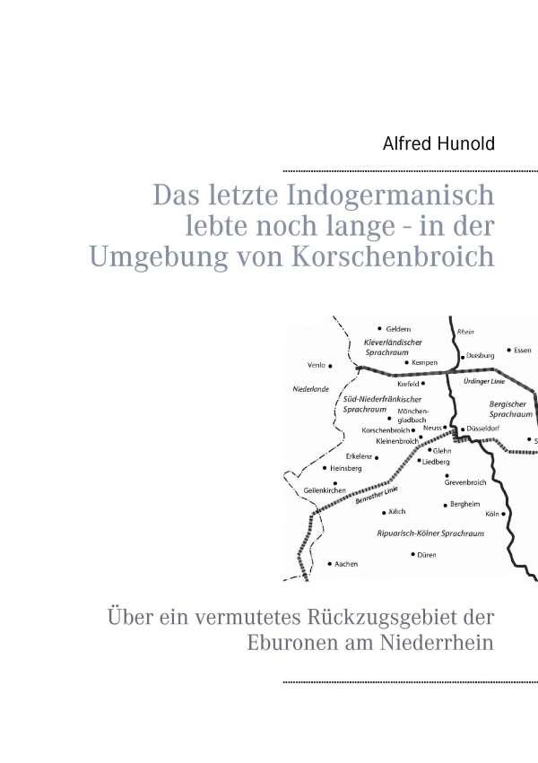 Alfred Hunold Das Letzte Indogermanisch Lebte Noch Lange In Der Umgebung Von Korschenbroich