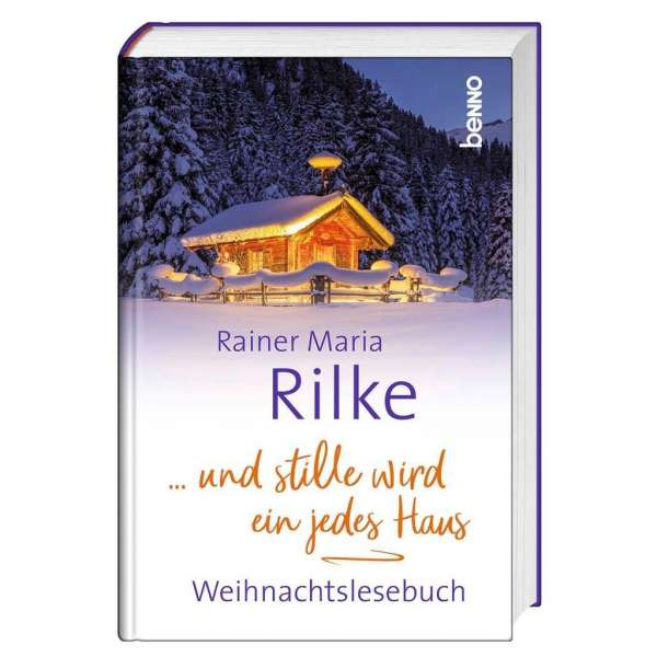 Rainer Maria Rilke Weihnachtsgedichte.Rainer Maria Rilke Und Stille Wird Ein Jedes Haus