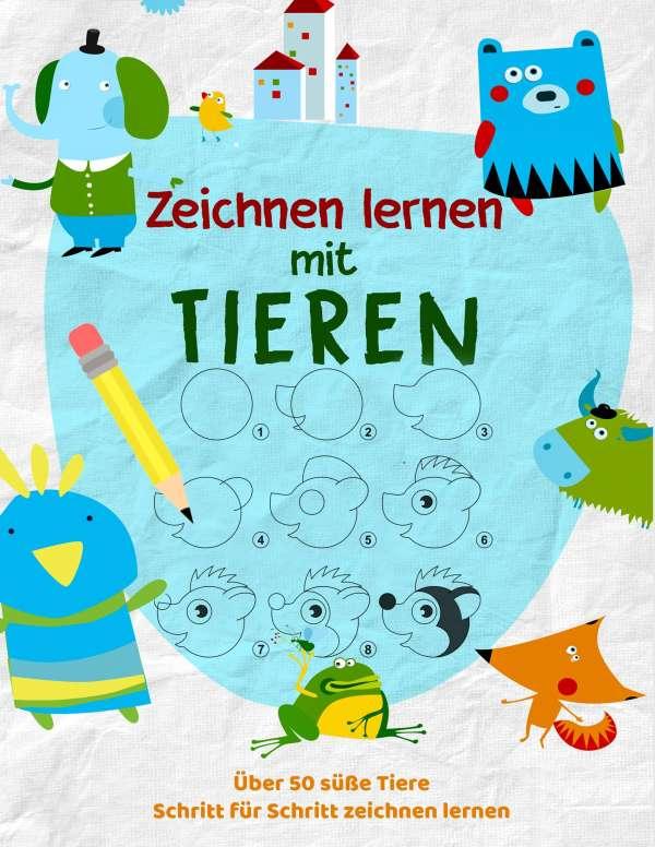 Tiere Zeichnen Lernen Das Kreative Malbuch Fur Kinder Um Zeichnen