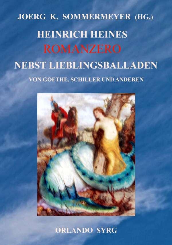 Tiefstpreis Luxus-Ästhetik diversifiziert in der Verpackung Heinrich Heine: Heinrich Heines Romanzero nebst Lieblingsballaden von  Goethe, Schiller und anderen