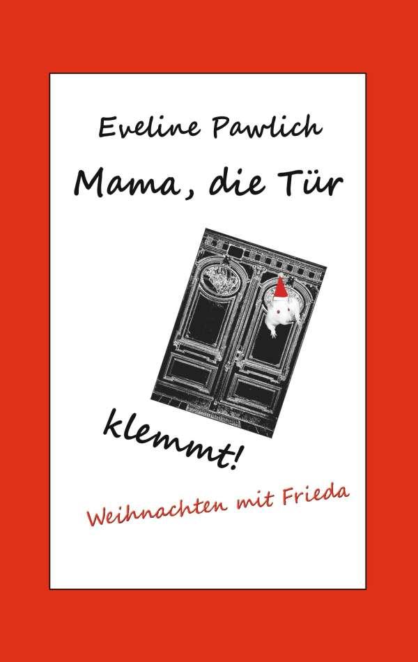 Mama Die Tur Klemmt Eveline Pawlich Buch Jpc