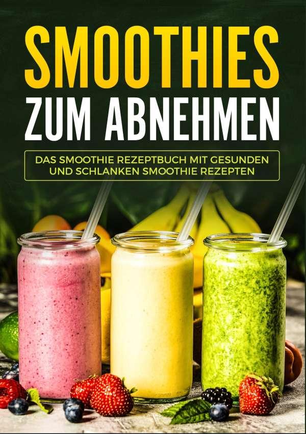 Smoothies Zum Abnehmen Das Smoothie Kochbuch Mit Gesunden Und