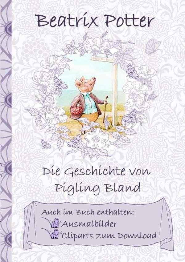 Beatrix Potter Die Geschichte Von Pigling Bland Inklusive Ausmalbilder Und Cliparts Zum Download