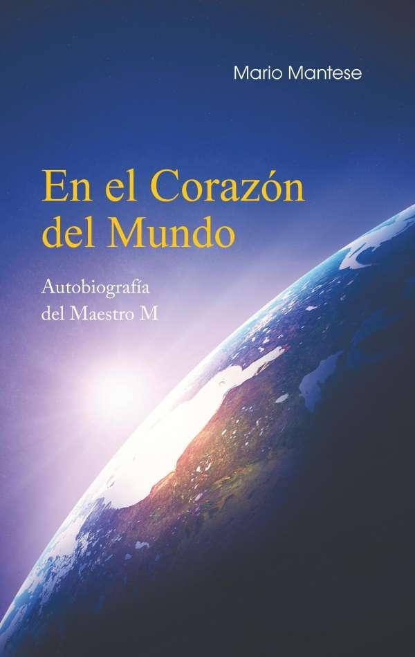 En El Corazón Del Mundo Mario Mantese Buch Jpc
