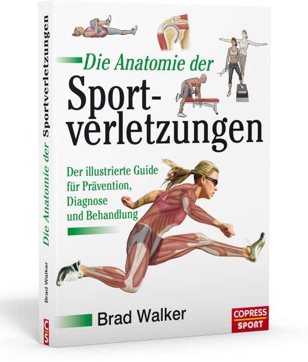 Die Anatomie der Sportverletzungen - Brad Walker (Buch) – jpc