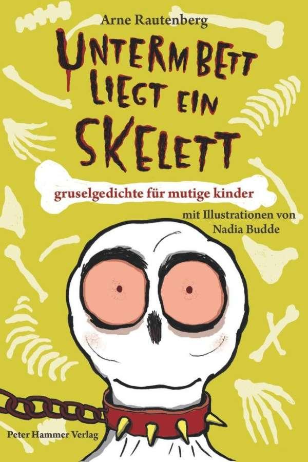 Unterm Bett Liegt Ein Skelett Arne Rautenberg Buch Jpc