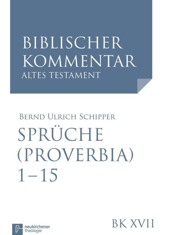 Superieur Bernd Ulrich Schipper: Sprüche Salomos (Proverbia) (Spr (Prov) 1 15)
