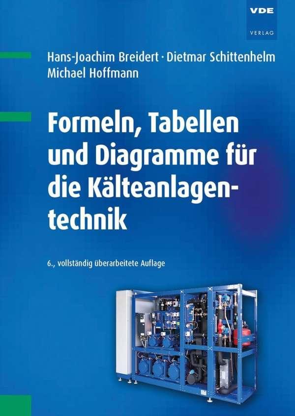 Formeln, Tabellen und Diagramme für die Kälteanlagentechnik - Hans ...