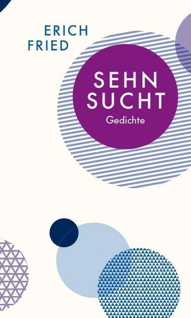 Erich Fried Sehnsucht