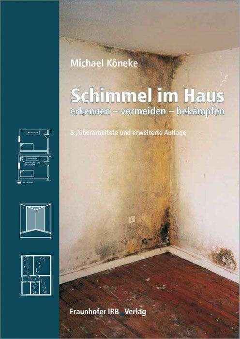 Schimmel im Haus. - Michael Köneke (Buch) – jpc