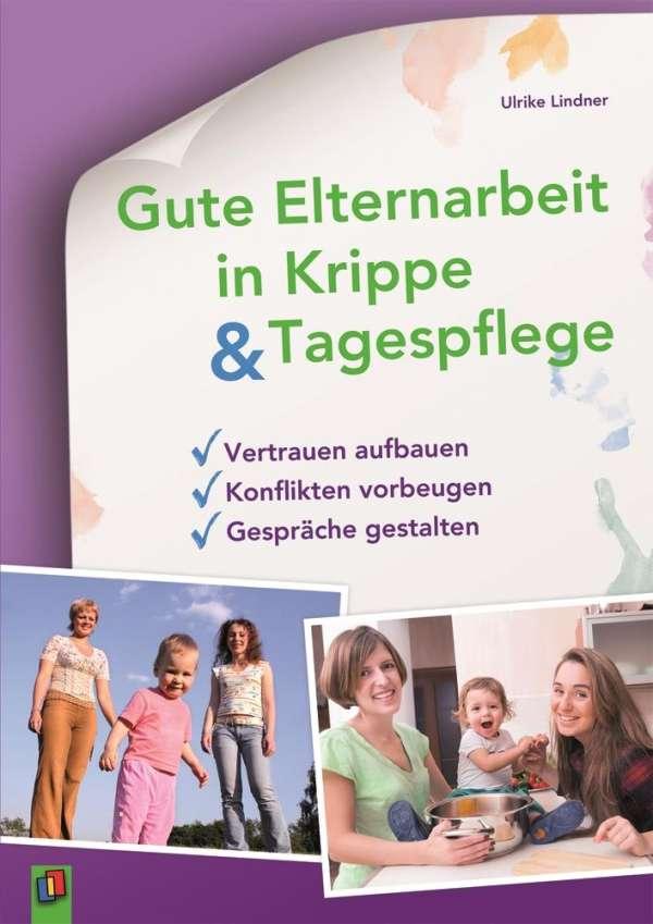 Gute Elternarbeit In Krippe Und Tagespflege Ulrike Lindner Buch