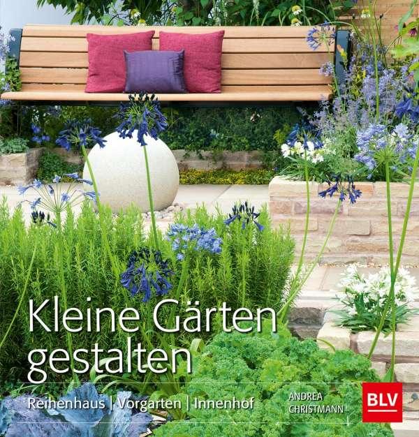 Kleine Gärten Gestalten Andrea Christmann Buch Jpc