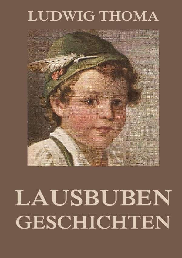 Ludwig Thoma Lausbubengeschichten
