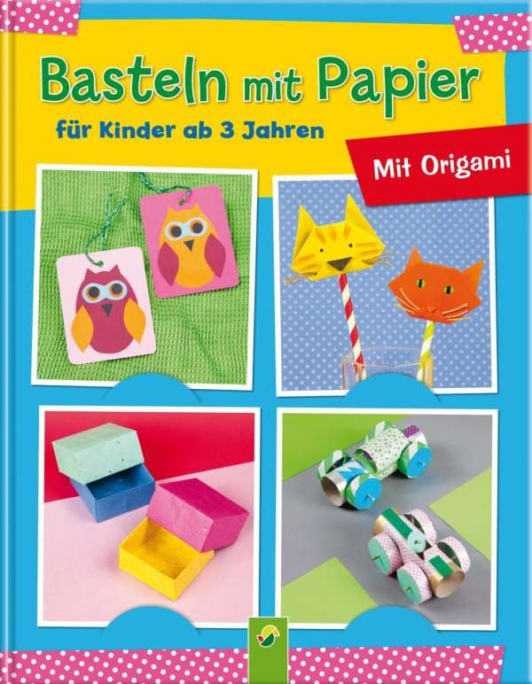 Basteln Mit Papier Fur Kinder Ab 3 Jahren Elisabeth Holzapfel