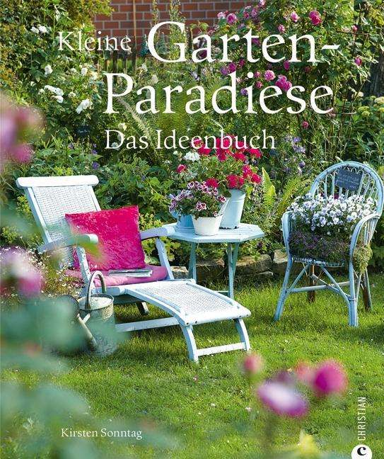 kleine garten paradiese kirsten sonntag buch jpc. Black Bedroom Furniture Sets. Home Design Ideas