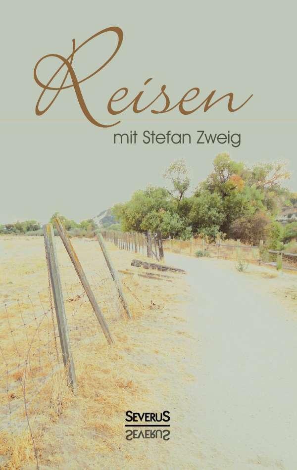 Stefan Zweig Reisen Mit Stefan Zweig