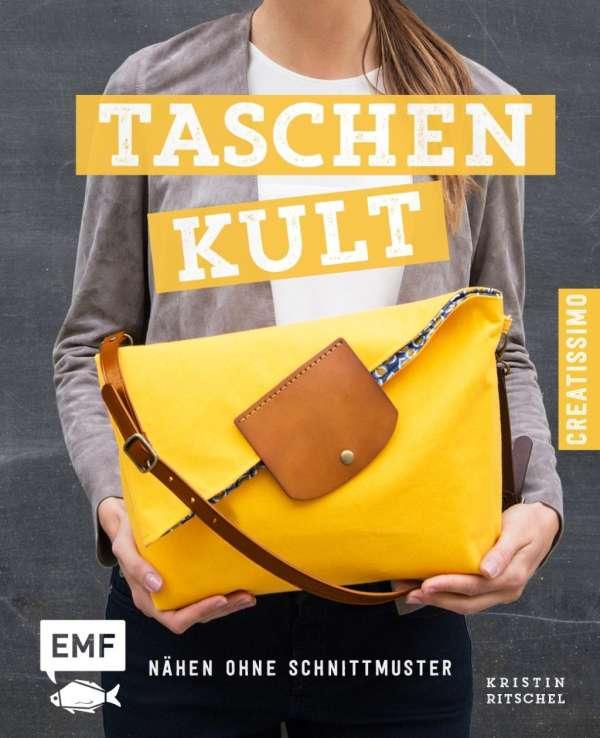 Taschenkult - Nähen ohne Schnittmuster - Kristin Ritschel (Buch) – jpc
