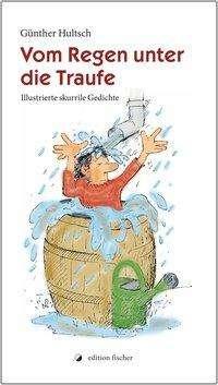 Vom Regen unter die Traufe - Günther Hultsch (Buch) – jpc