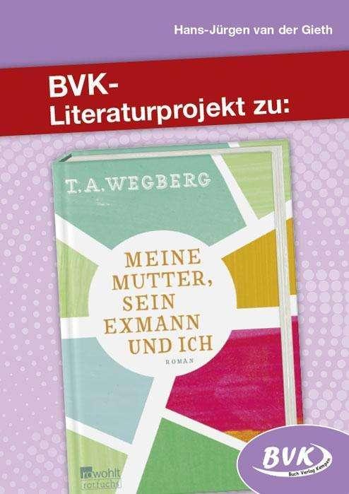 Literaturprojekt zu Meine Mutter, sein Exmann und ich - Hans-Jürgen ...