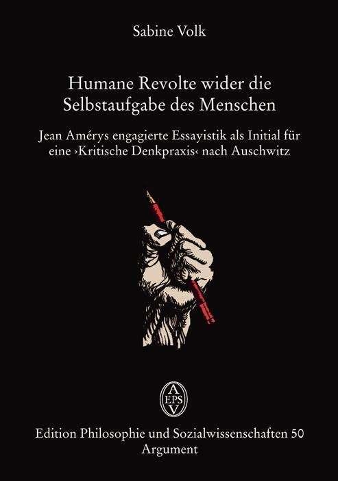Sabine Volk: Humane Revolte wider die Selbstaufgabe des Menschen, Buch