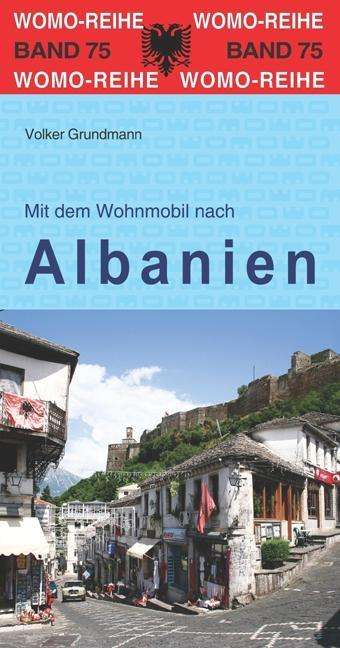 mit dem wohnmobil nach albanien volker grundmann buch. Black Bedroom Furniture Sets. Home Design Ideas
