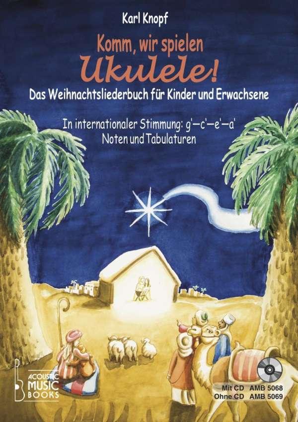 Komm, wir spielen Ukulele! Das Weihnachtsalbum für Kinder und ...