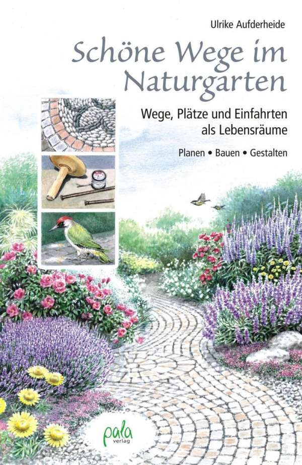 Schöne Wege im Naturgarten - Ulrike Aufderheide (Buch) – jpc