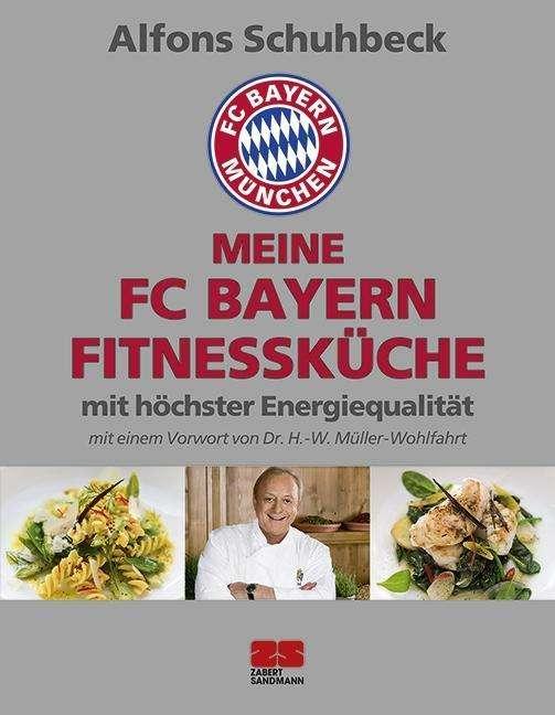 Meine FC Bayern Fitnessküche mit höchster Energiequalität - Alfons ...