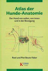 Atlas der Hunde-Anatomie - Piet Beute-Faber (Buch) – jpc