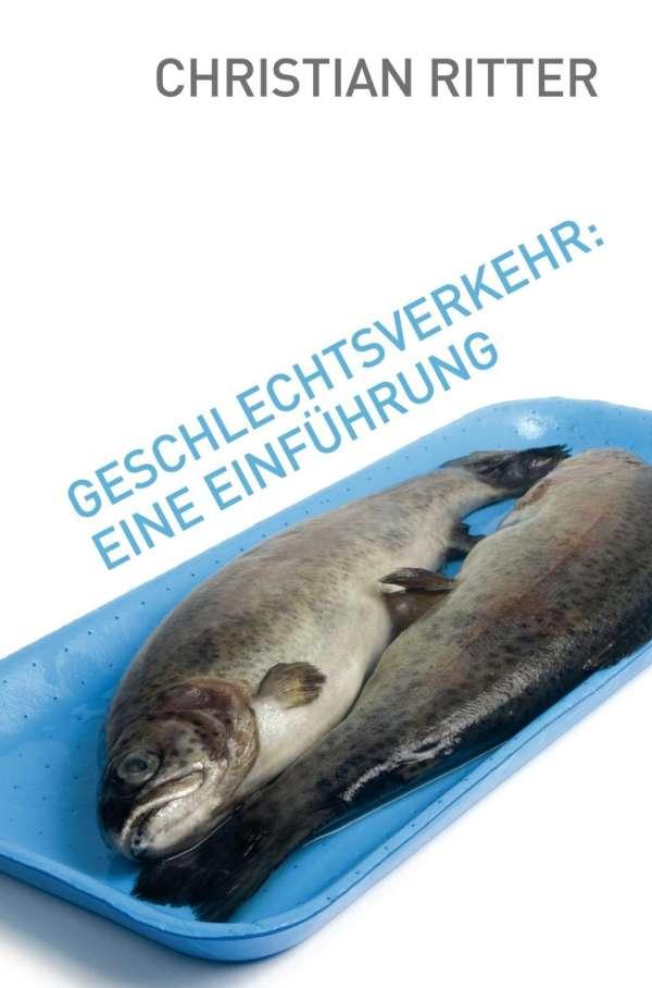 Geschlechtsverkehr Eine Einführung Christian Ritter Buch Jpc