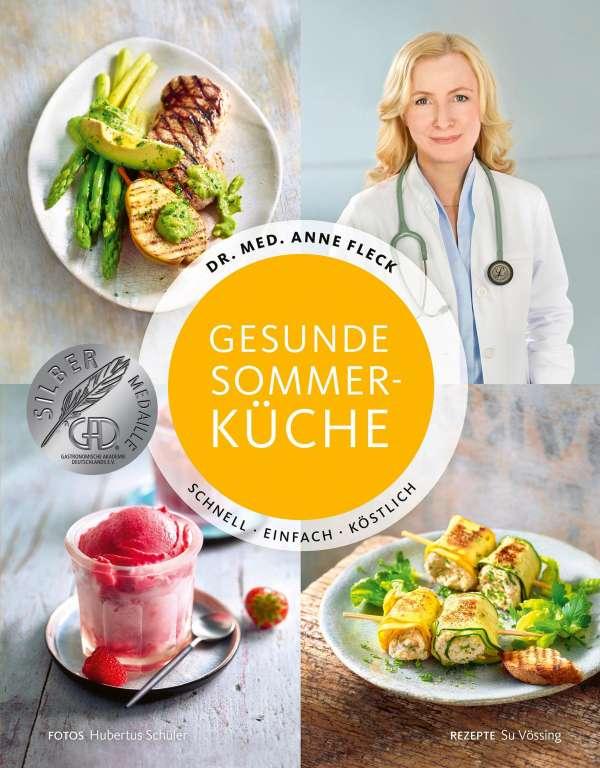 Gesunde Sommerküche - Schnell, einfach, köstlich - Anne Fleck (Buch ...