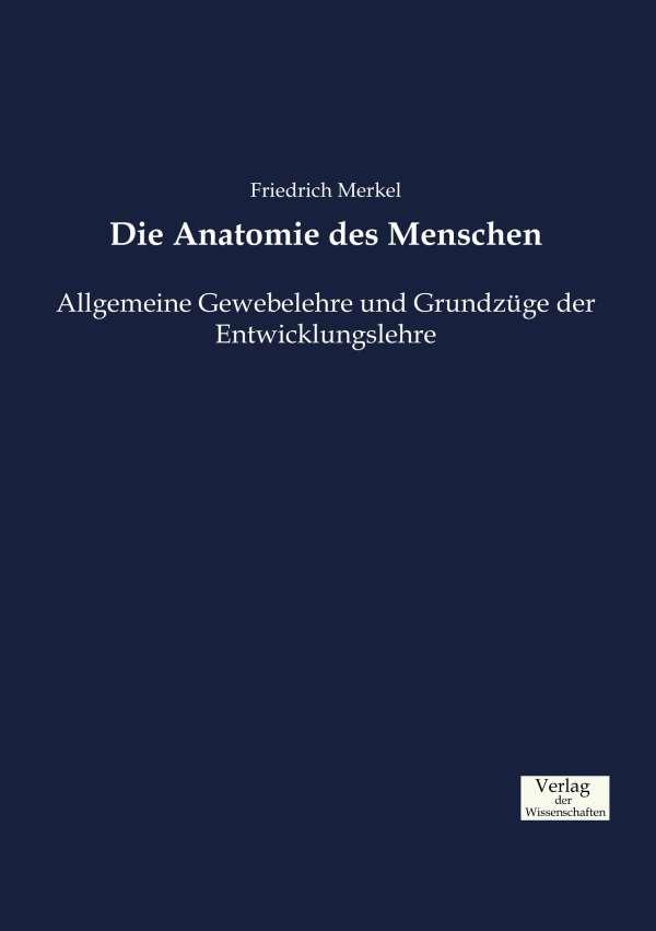 Die Anatomie des Menschen - Friedrich Merkel (Buch) – jpc