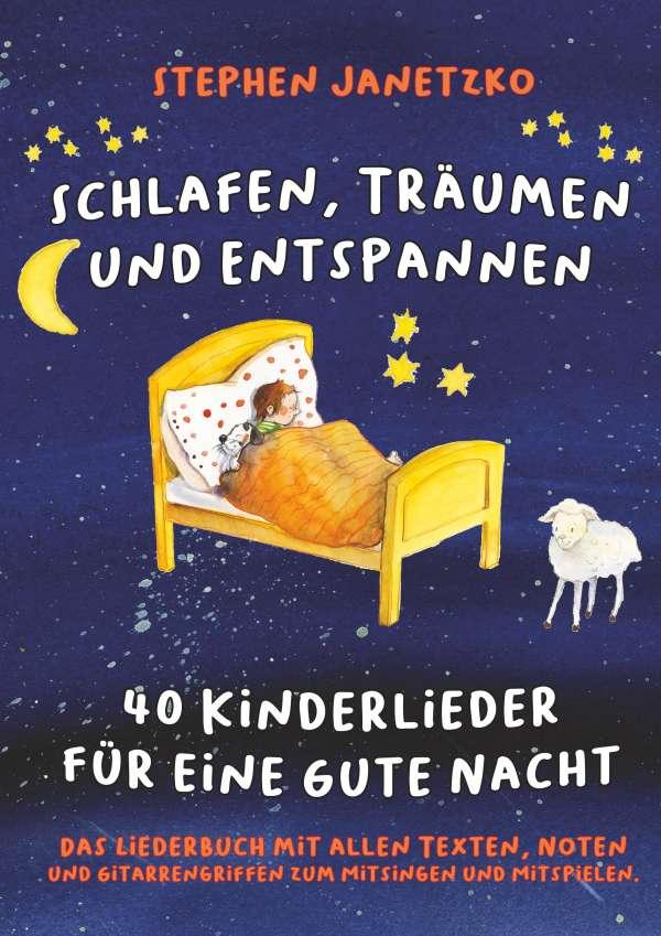 Schlafen Traumen Und Entspannen 40 Kinderlieder Fur Eine Gute