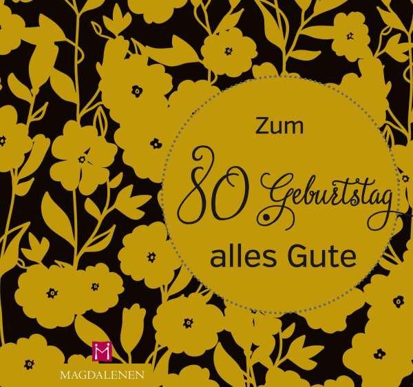 Zum 80 Geburtstag Alles Gute Christine Paxmann Buch Jpc