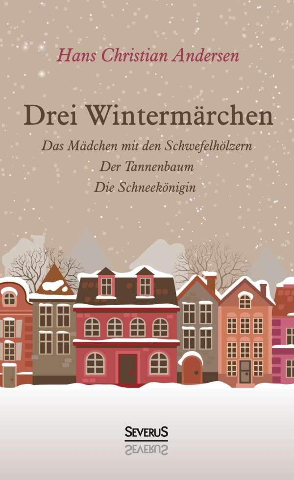 Märchen Von Hans Christian Andersen Der Tannenbaum.Hans Christian Andersen Drei Wintermärchen