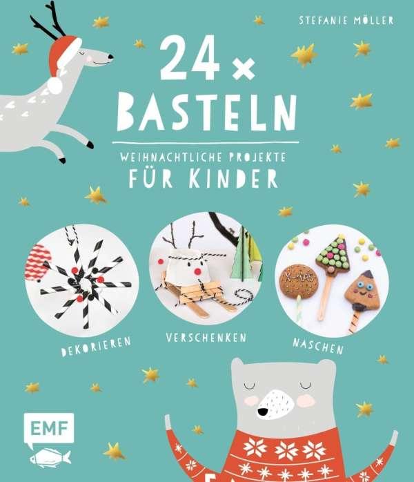 24 X Basteln Weihnachtliche Projekte Fur Kinder Stefanie Moller