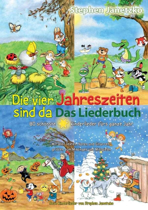 d464ff4f12 Die vier Jahreszeiten sind da - 80 schönste Kinderlieder fürs ganze Jahr -  Stephen Janetzko (Buch) – jpc