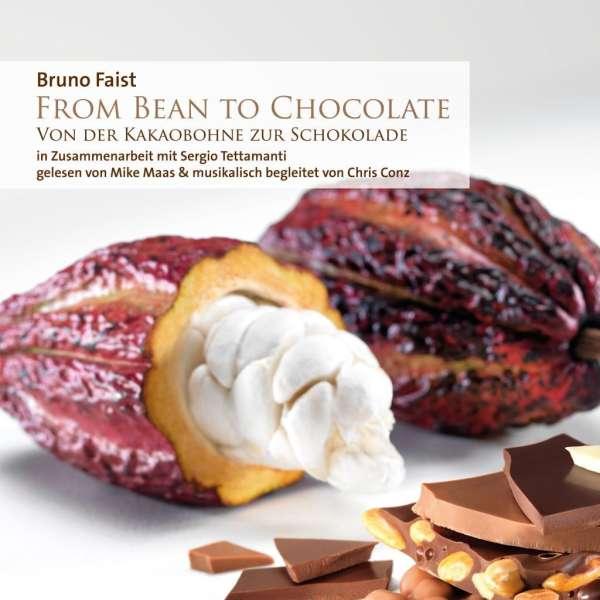 bruno faist from bean to chocolate von der kakaobohne zur schokolade cd jpc. Black Bedroom Furniture Sets. Home Design Ideas