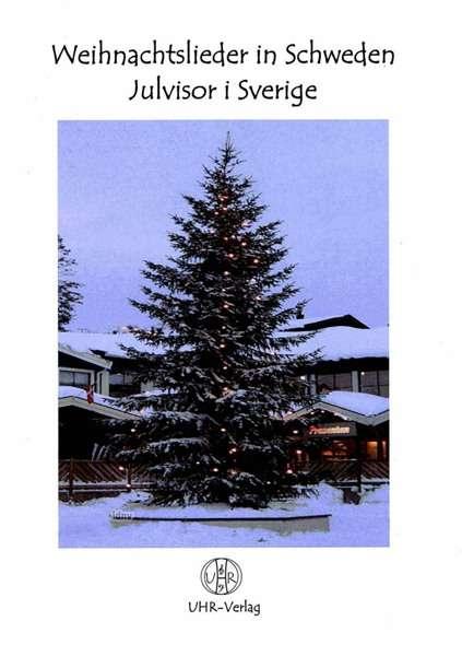 Verschiedene Weihnachtslieder.Verschiedene Weihnachtslieder In Schweden Julvisor I Sverige